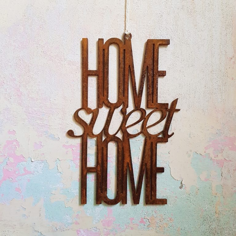 HOME sweet HOME rostig